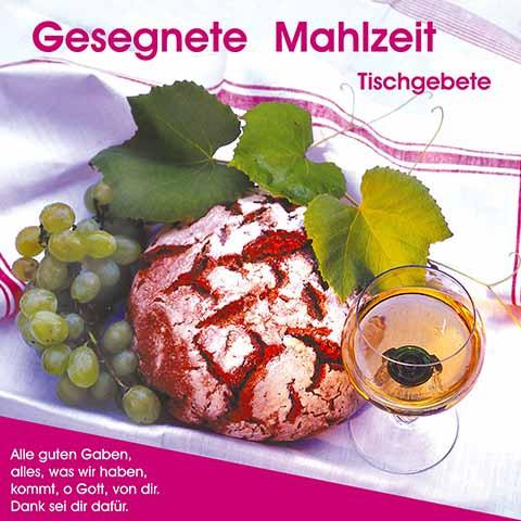 Gesegnete Mahlzeit - Tischgebete