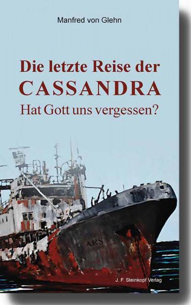 Die letzte Reise der Cassandra