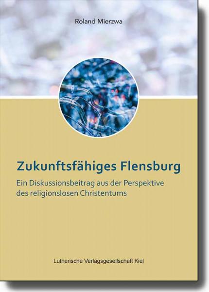 Mierzwa, Zukunftfähiges Flensburg
