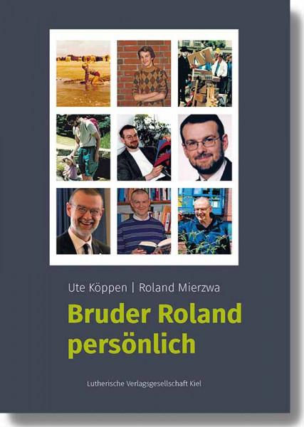 Bruder Roland persönlich